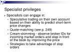 specialist privileges