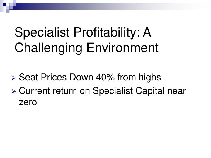 Specialist Profitability: A Challenging Environment