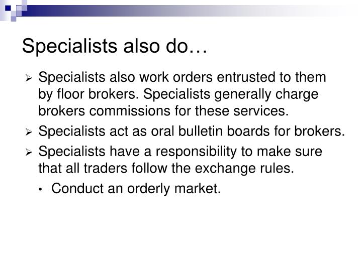 Specialists also do…