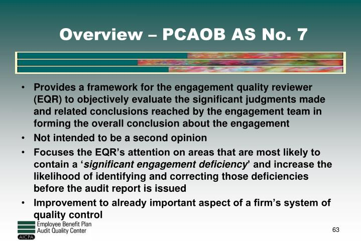 Overview – PCAOB AS No. 7