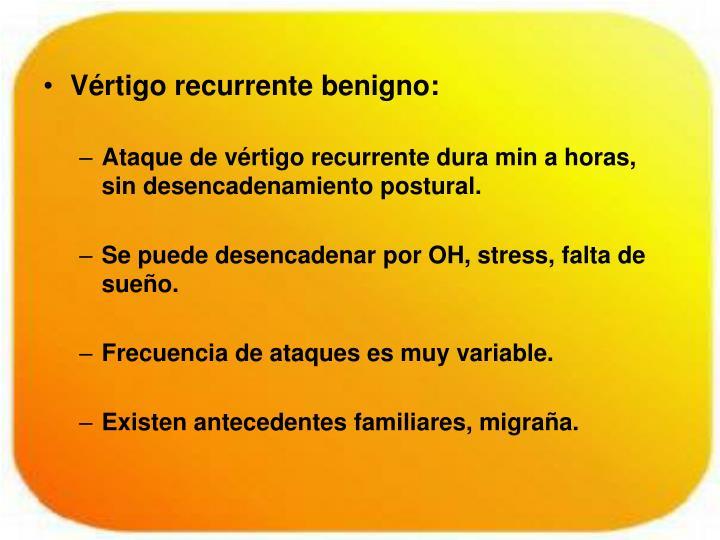 Vértigo recurrente benigno:
