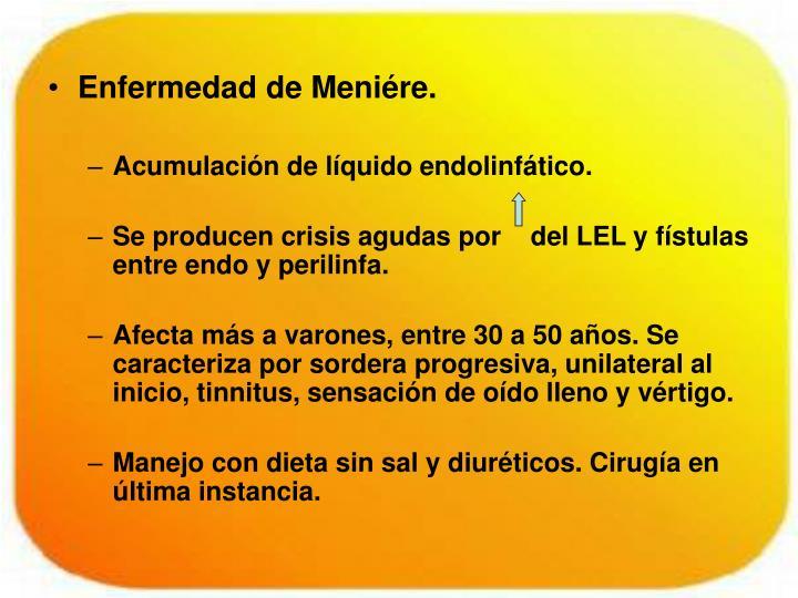 Enfermedad de Meniére.