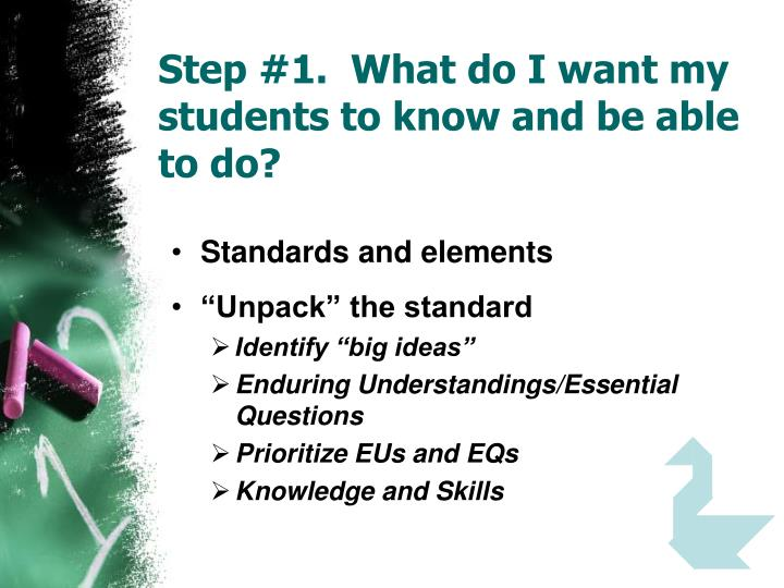 Step #1.  What do I want my students to know and be able to do?