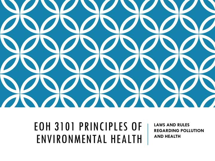 Eoh 3101 principles of environmental health