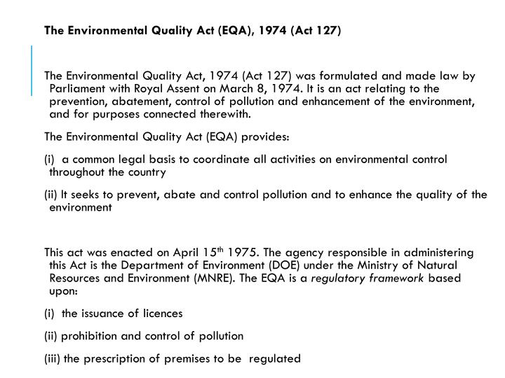 The Environmental Quality Act (EQA), 1974 (Act 127)