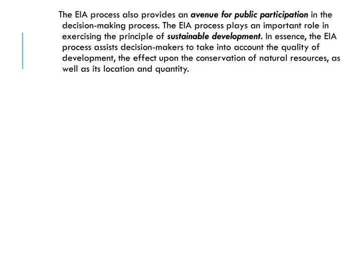 The EIA process also provides an