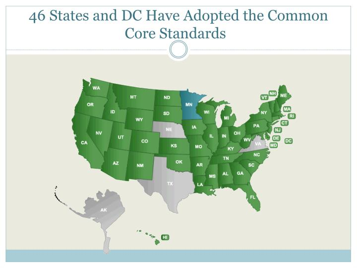 46 States and DC Have Adopted the Common Core Standards
