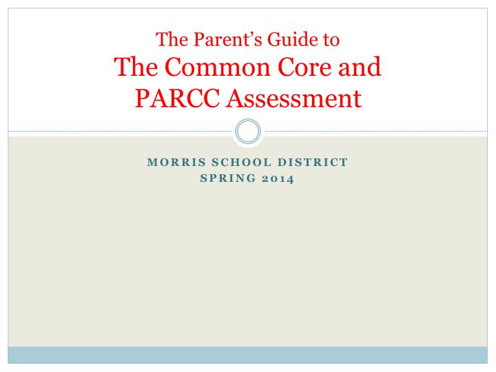 the parent s guide to the common core and parcc assessment