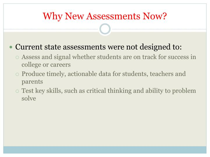 Why New Assessments Now?