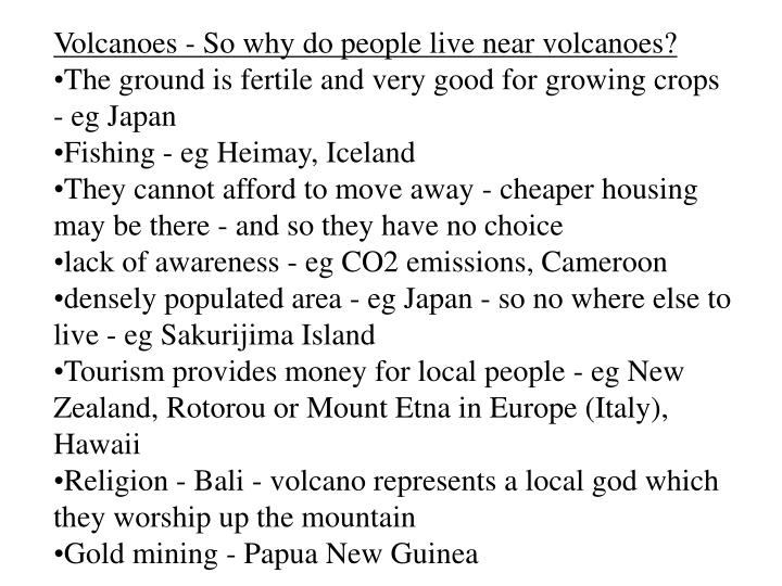 Volcanoes - So why do people live near volcanoes?