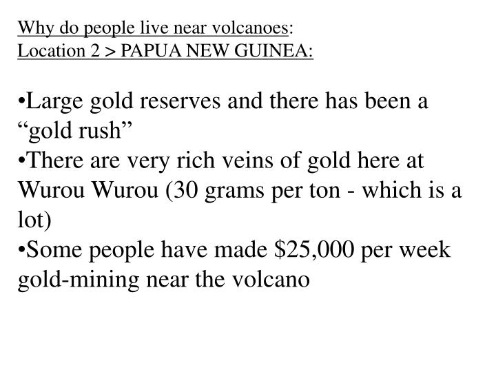 Why do people live near volcanoes