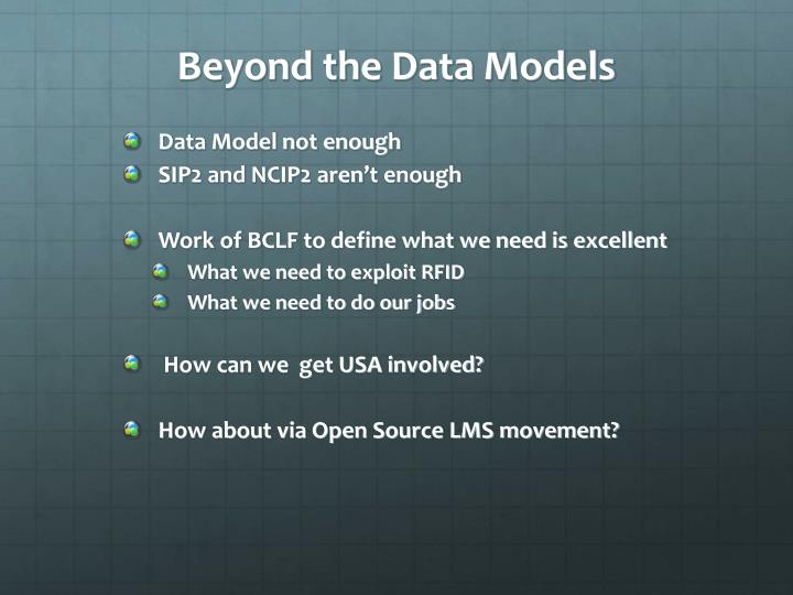 Beyond the Data Models