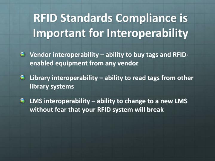 RFID Standards Compliance is Important for Interoperability