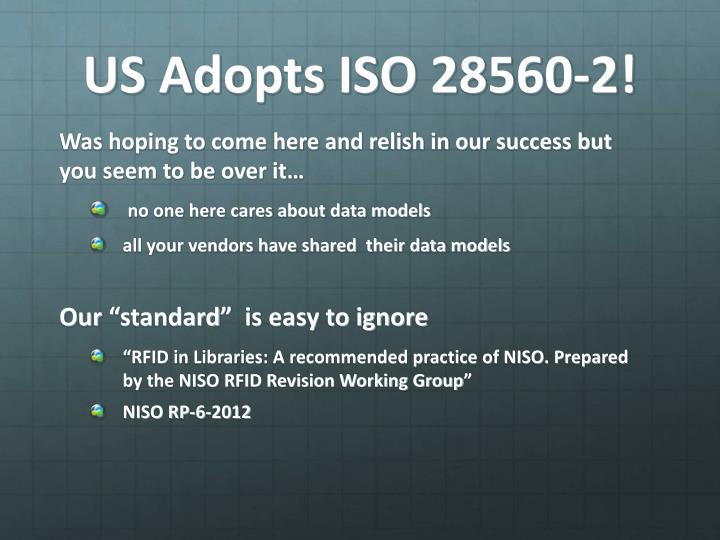 US Adopts ISO 28560-2!