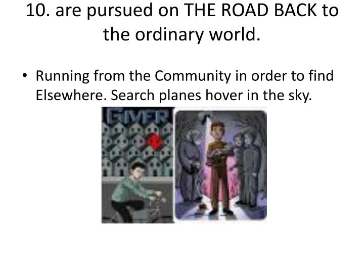 10. are pursued on THE ROAD BACK to the ordinary world.