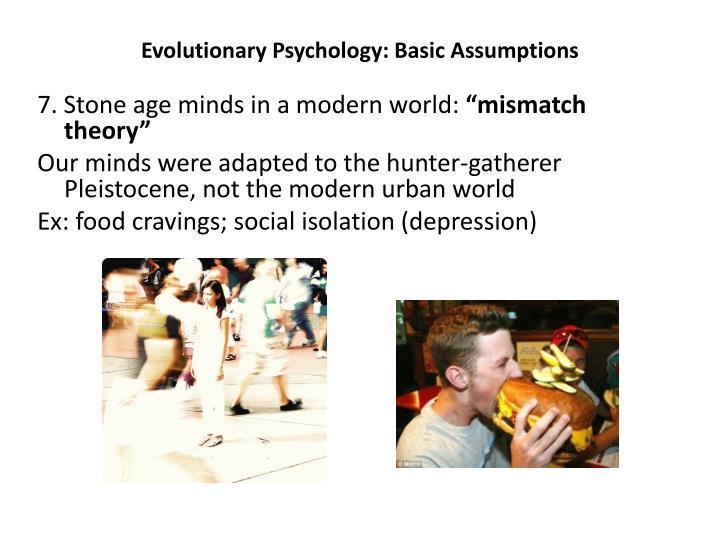 Evolutionary Psychology: Basic Assumptions