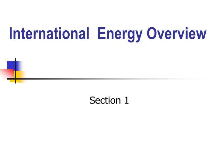 International  Energy Overview