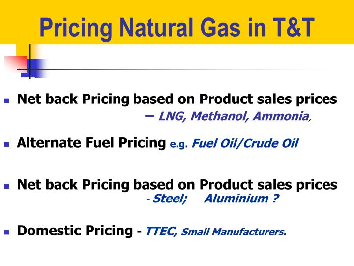 Pricing Natural Gas in T&T