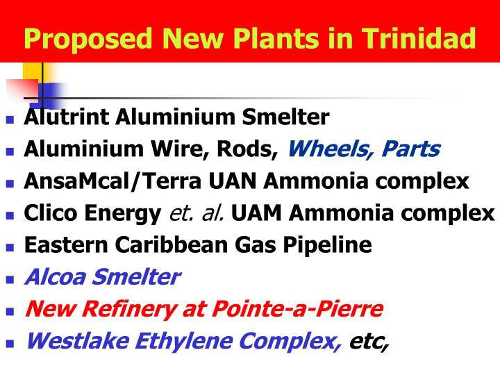 Proposed New Plants in Trinidad