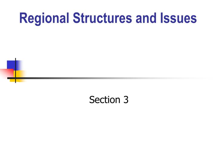 Regional Structures and Issues