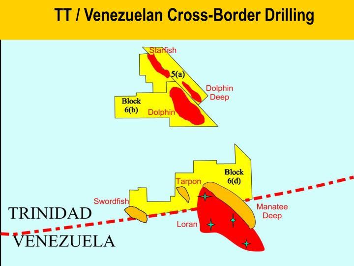 TT / Venezuelan Cross-Border Drilling