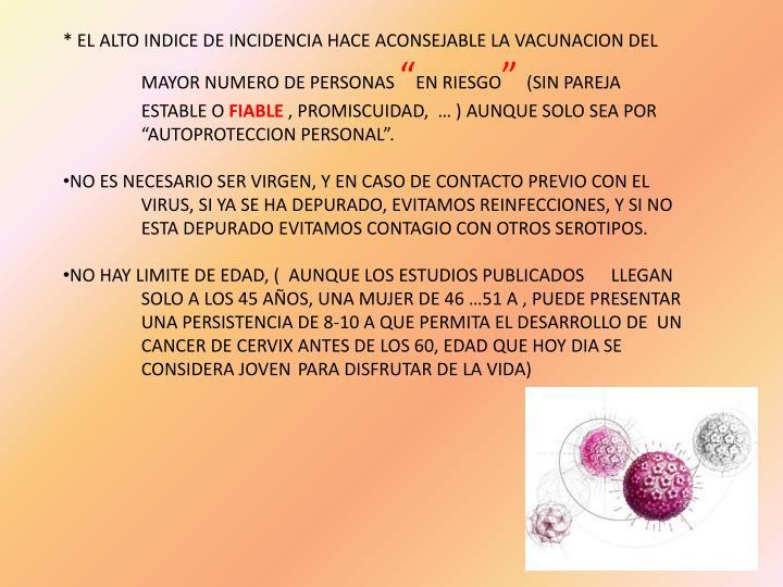 * EL ALTO INDICE DE INCIDENCIA HACE ACONSEJABLE LA VACUNACION DEL MAYOR NUMERO DE PERSONAS