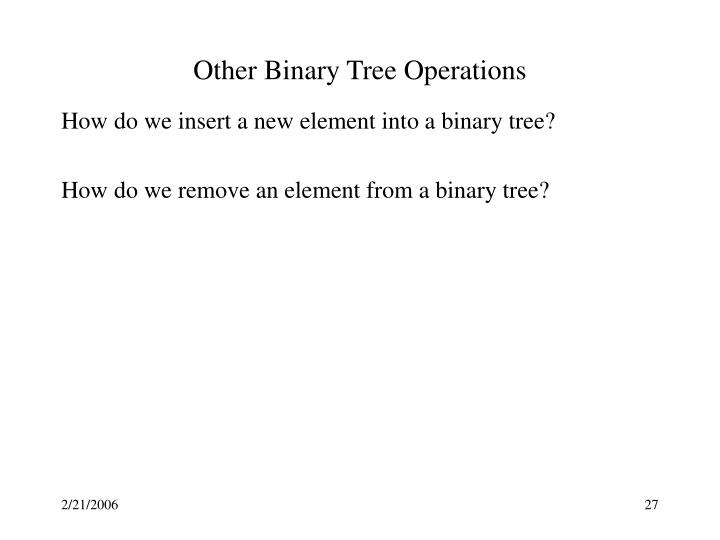 Other Binary Tree Operations