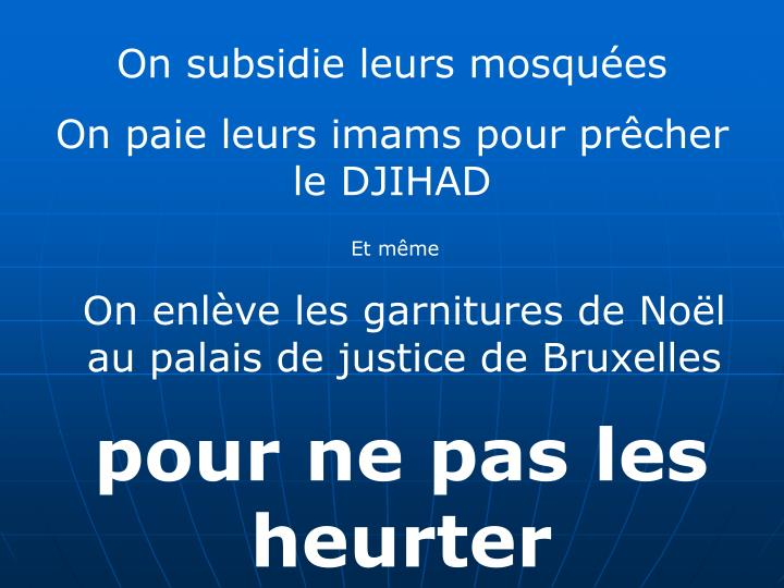 On subsidie leurs mosquées