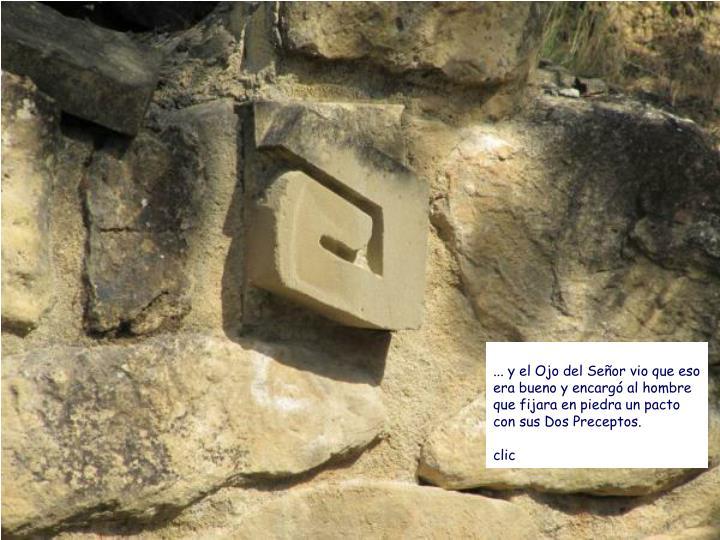 ... y el Ojo del Señor vio que eso era bueno y encargó al hombre que fijara en piedra un pacto con sus Dos Preceptos.