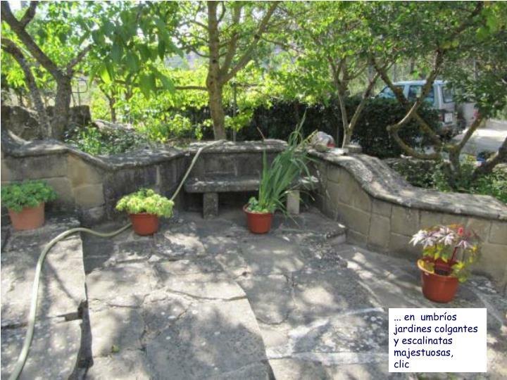 ... en  umbríos jardines colgantes y escalinatas majestuosas,     clic