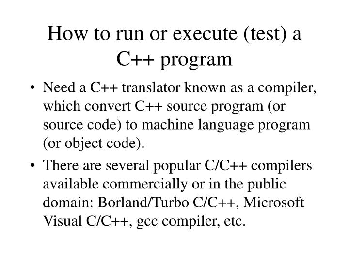 How to run or execute (test) a C++ program