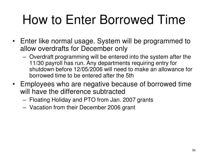 How to Enter Borrowed Time