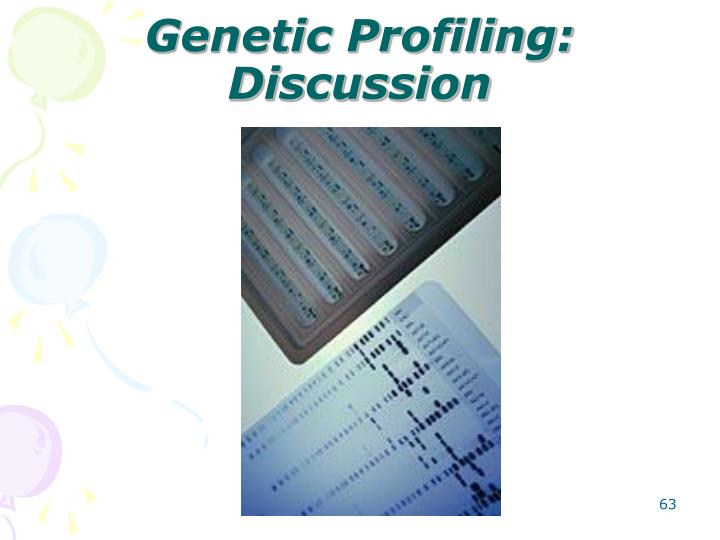 Genetic Profiling: Discussion