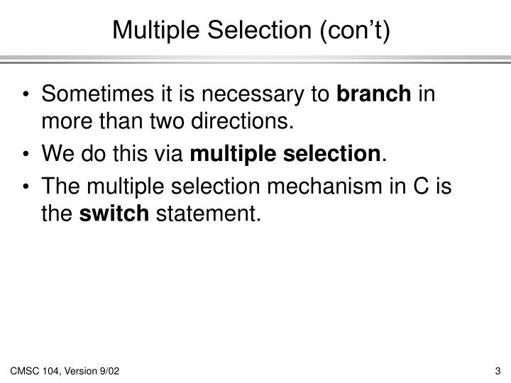 Multiple Selection (con't)