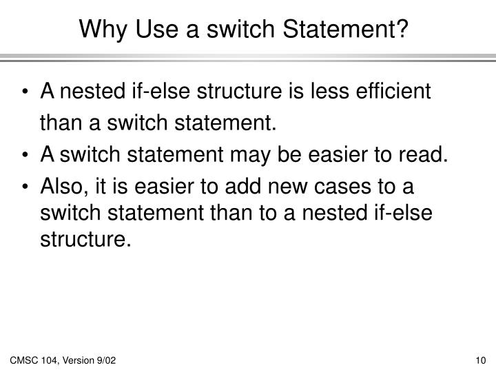 Why Use a switch Statement?