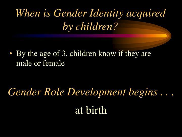 When is Gender Identity acquired by children?