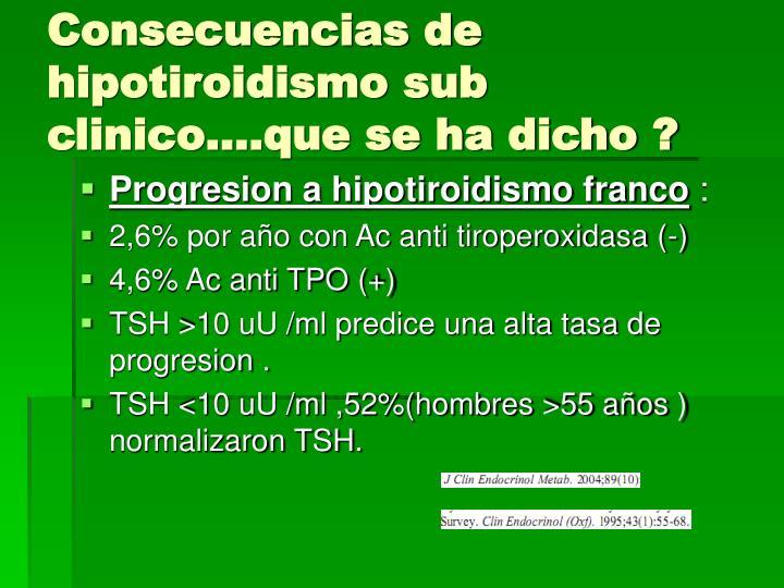 Consecuencias de hipotiroidismo sub clinico….que se ha dicho ?