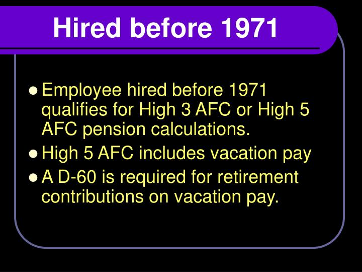 Hired before 1971