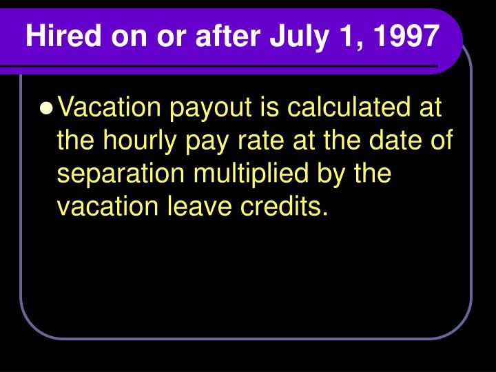 Hired on or after July 1, 1997