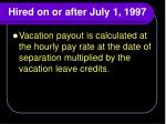 hired on or after july 1 1997