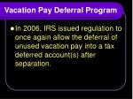 vacation pay deferral program