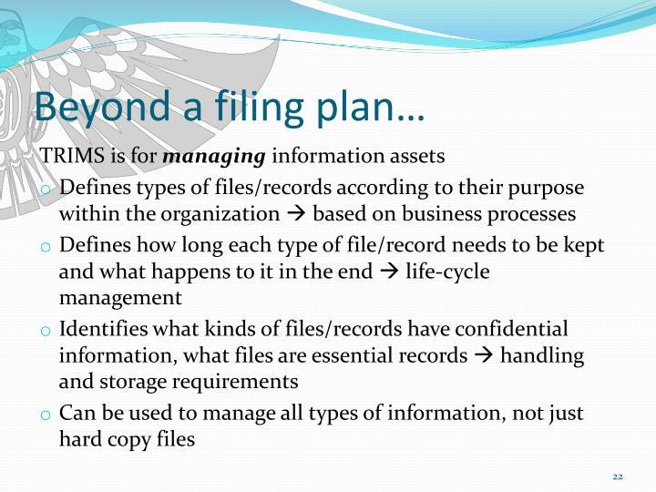 Beyond a filing plan…