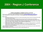 2004 region j conference