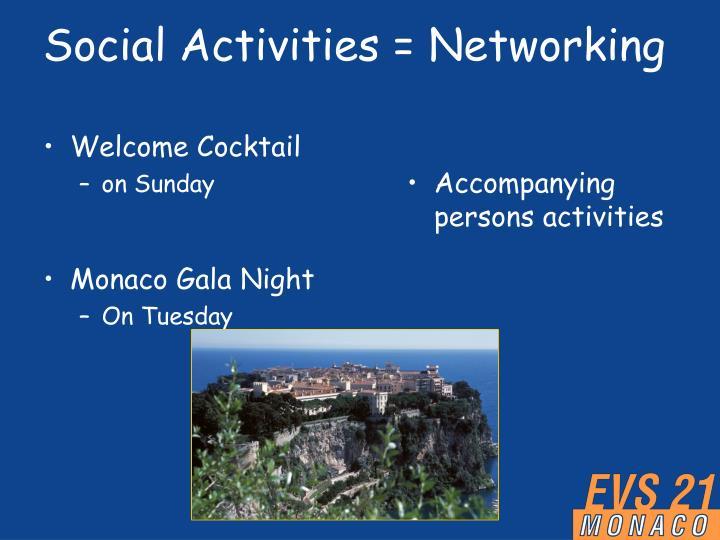 Social Activities = Networking