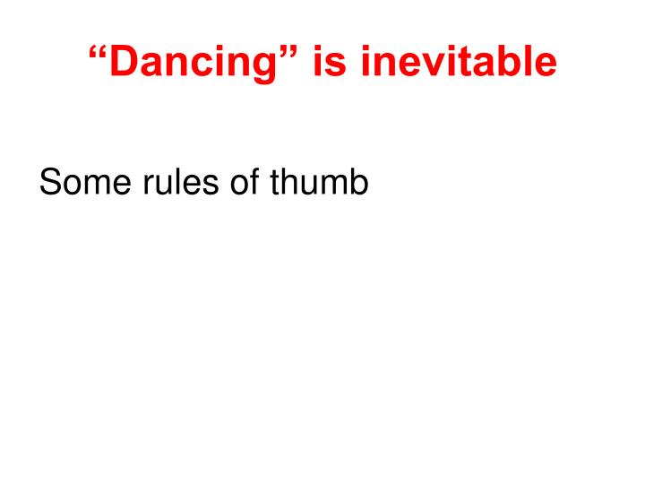 Dancing is inevitable