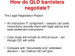 how do qld barristers negotiate