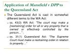 application of mansfield v dpp to the queensland act