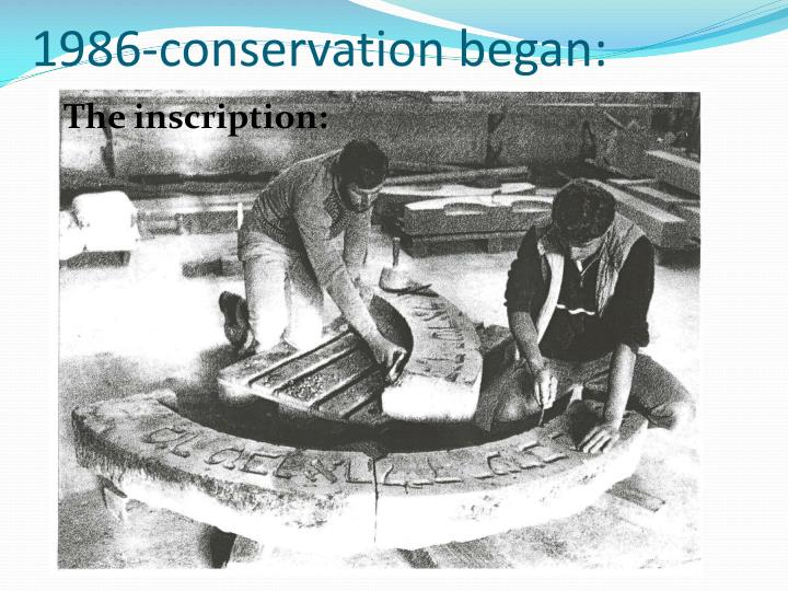 1986-conservation began: