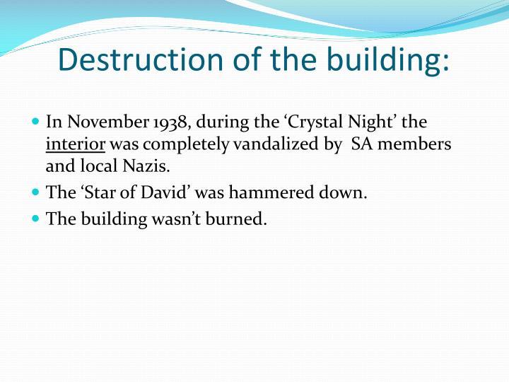 Destruction of the building:
