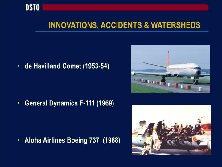 INNOVATIONS, ACCIDENTS & WATERSHEDS
